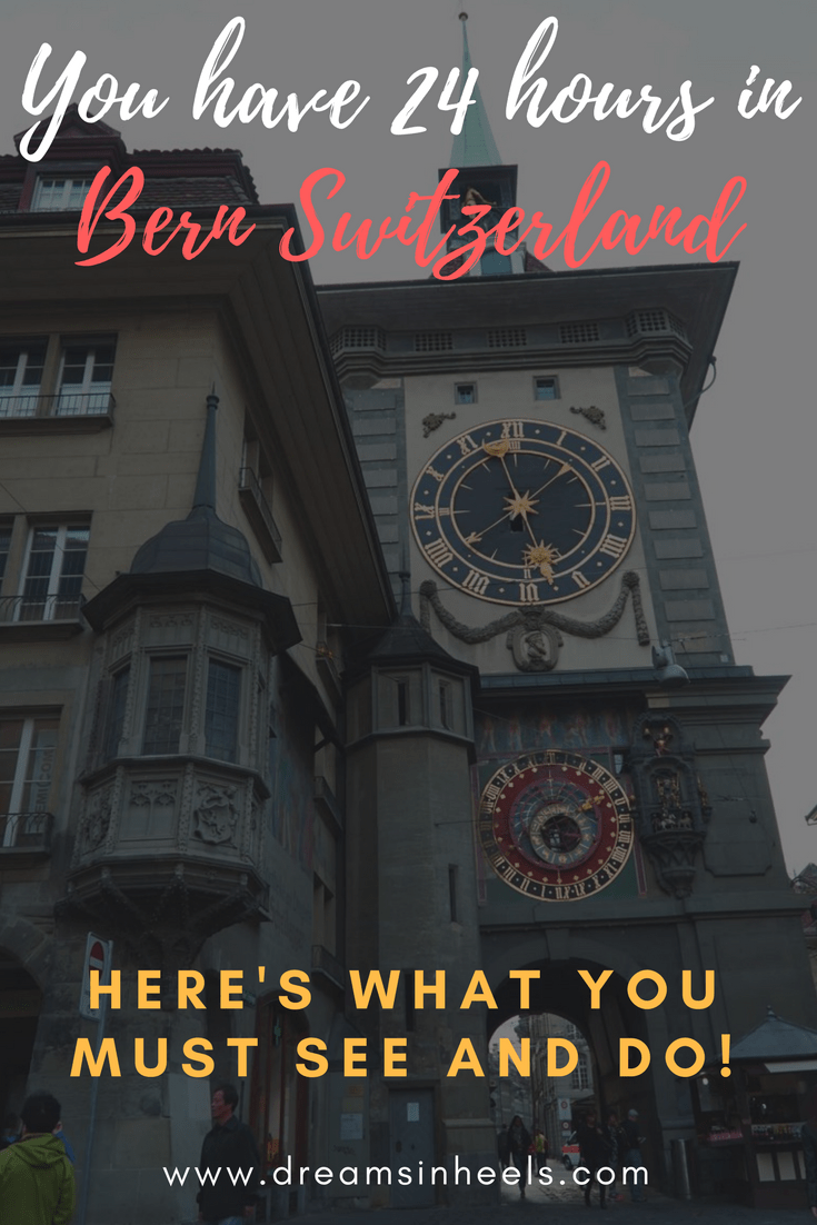 You Have 24 Hours in Bern Switzerland Here's What You Must See and Do!