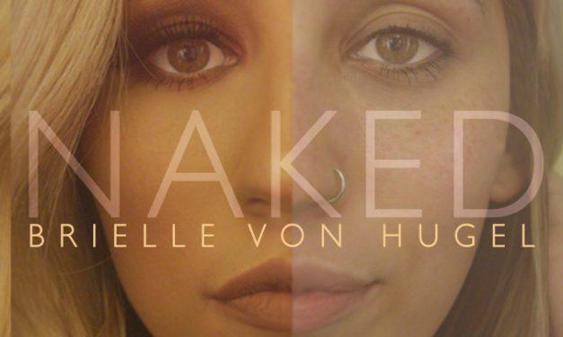 'American Idol' 11 Semifinalist, Pop Singer-Songwriter Brielle Von Hugel empowers women with her latest song, Naked