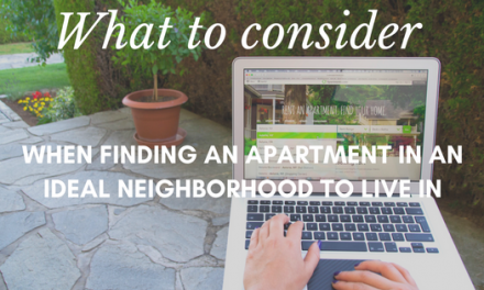 What to consider when finding an apartment in an ideal neighborhood to live in