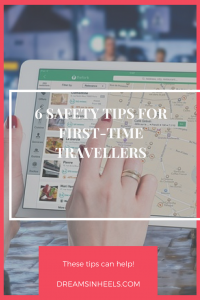 6 Safety Tips For First-Time Travellers