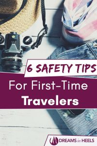 6 Safety Tips For First-Time Solo Travelers