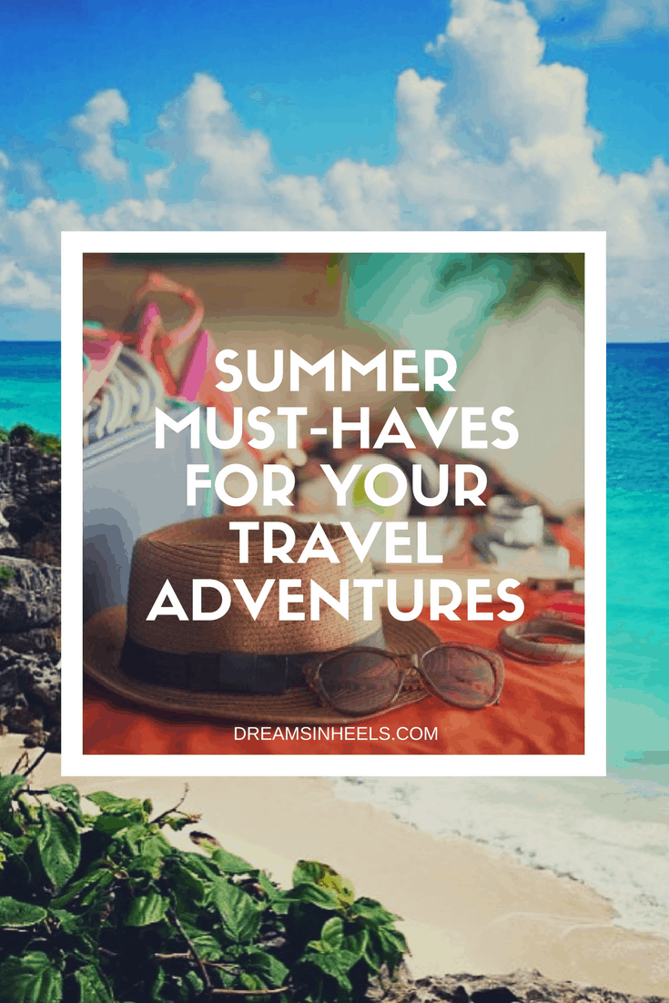 Summer Must-Haves for Your Travel Adventures