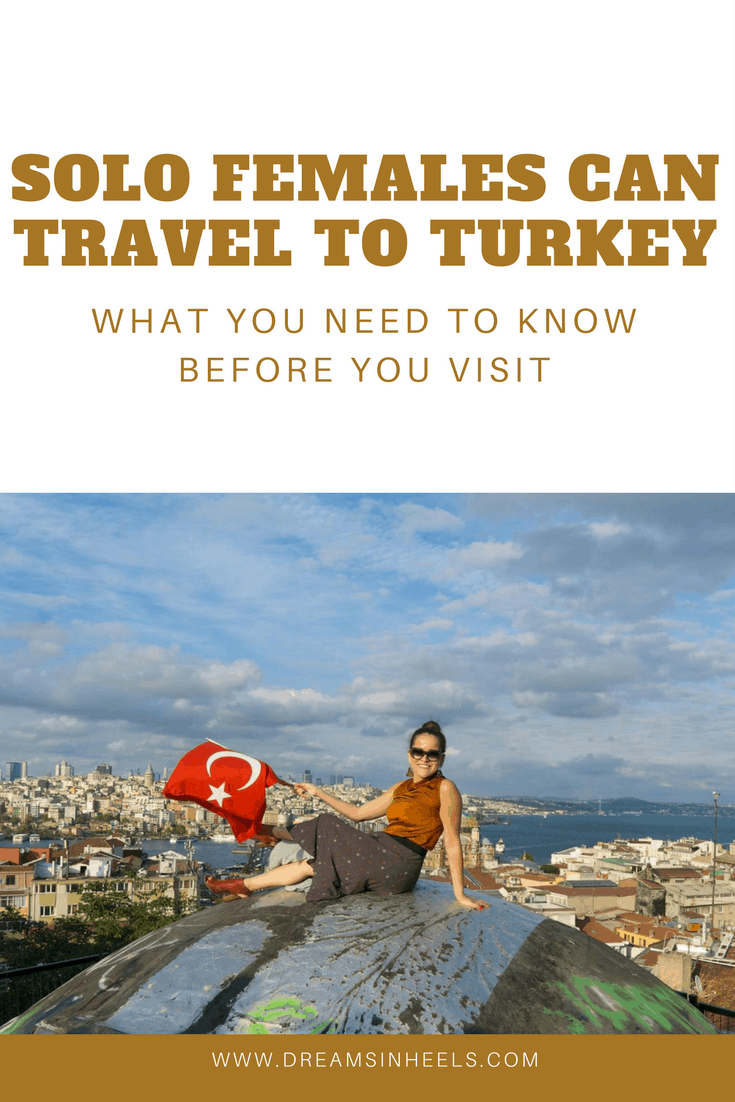 Solo Females Can Travel To Turkey: What You Need To Know Before You Visit