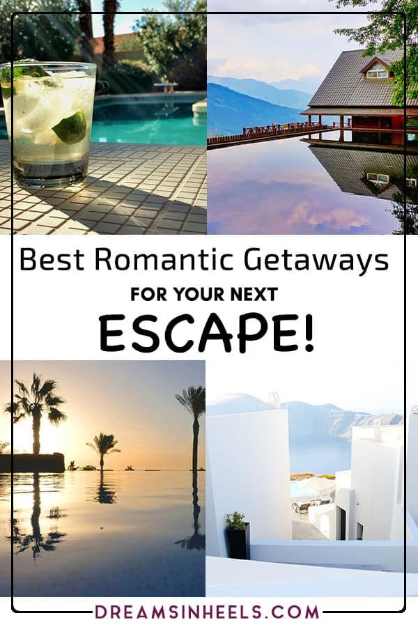 Best Romantic Getaways for your next escape!