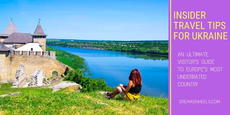 Insider Travel Tips For Ukraine An Ultimate Visitor S Guide To Europe S Most Underrated Country Dreams In Heels Travel And Lifestyle Blog By A Latina Abroad