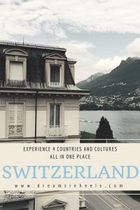 I love Switzerland, experience 4 countries and cultures all in one place!