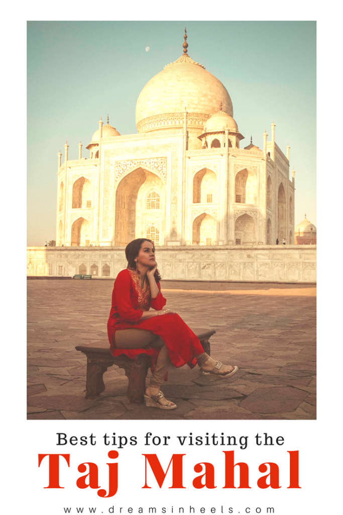 Visiting the Taj Mahal in India: Best Tips for seeing 1 of the 7 wonders of the world - Dreamsinheels