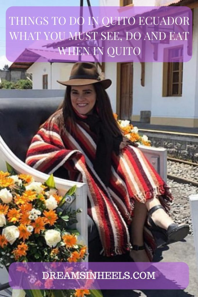 Things to do in Quito Ecuador – What you must see, do and eat when in Quito