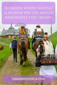 Is Ukraine Worth Visiting? 10 Reasons Why you should immediately visit Ukraine