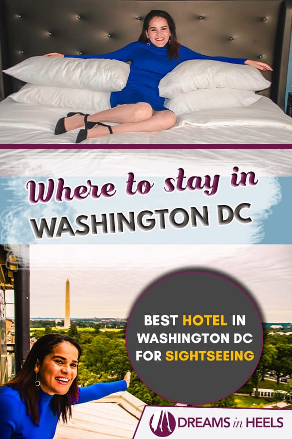 Where to stay in DC - Best Hotel in Washington DC for sightseeing!