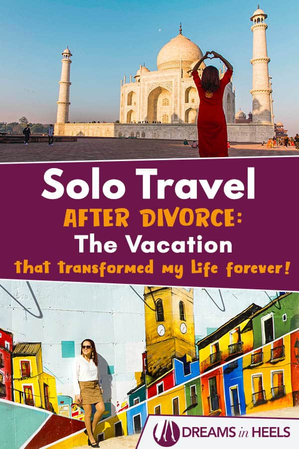 Solo travel after divorce: The vacation that transformed my life forever!