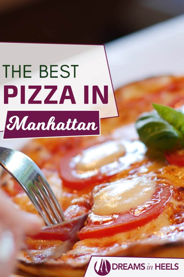 The Best Pizza in Manhattan: A New Yorker recommends her favorite pizza spots for NYC visitors