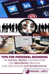 Tips for Personal Branding on social media and beyond! The Branding Process for the online entrepreneur.