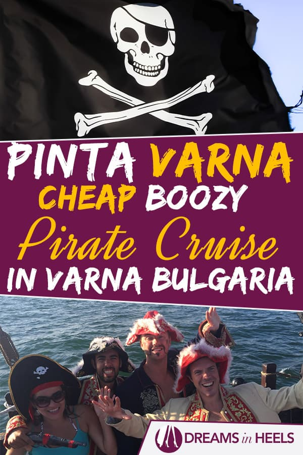 Pirate for a day – Cheap Boozy Pirate Cruise In Varna, Bulgaria (Aboard Pinta Varna)