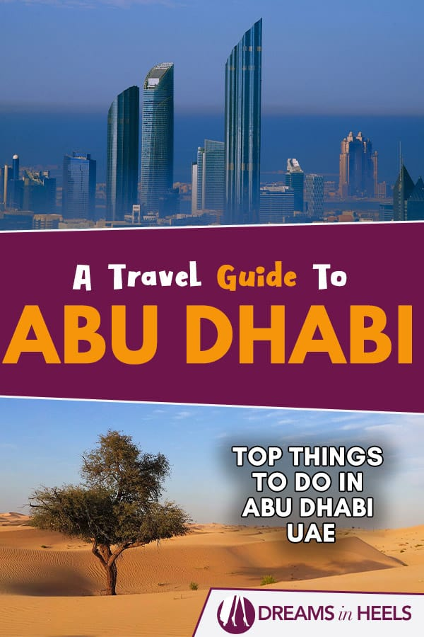 A travel guide to Abu Dhabi with the Best things to do in Abu Dhabi UAE