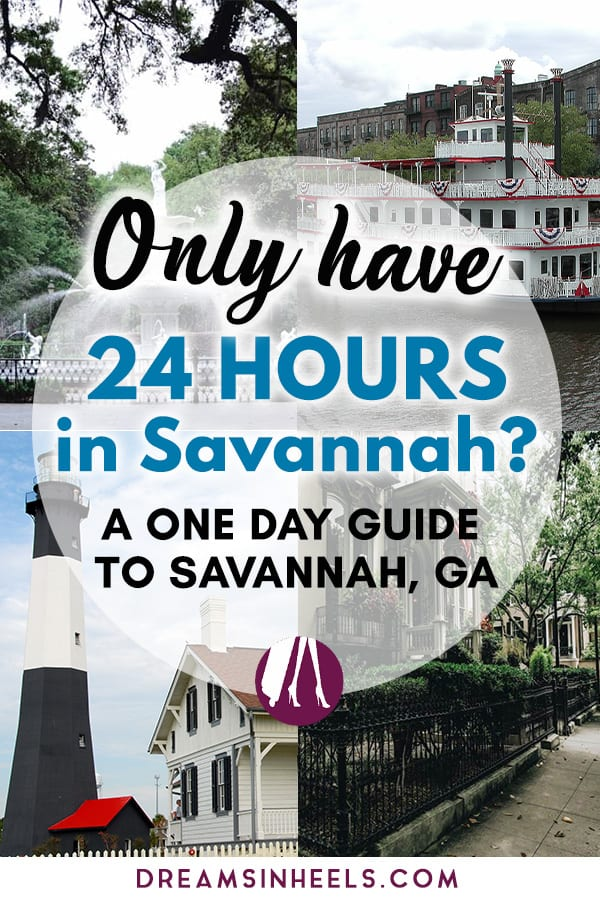 Only have 24 hours in Savannah A one day guide to Savannah, GA