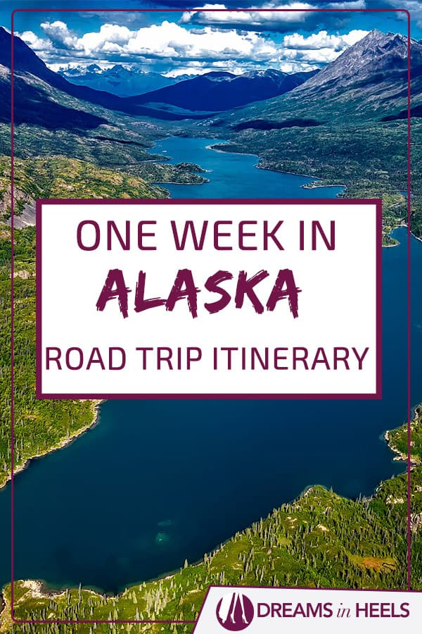 one-week-in-alaska-road-trip-itinerary