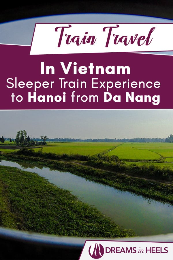 Train Travel in Vietnam: Sleeper Train Experience To Hanoi