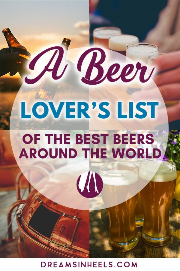 Attention Beer Enthusiasts! Here you will find a Beer lover\'s list of the best beers around the world. This post was inspired by International #Beerday which happens annually, since 2007, on the first Friday of every August. But any day of the year is a great time to go #beer tasting, especially when sampling the world\'s best brews...just another way to experience the world around you. #Beerlovers #Beerbottle beerbrewing #beertasting #craftbeer craftbeerlover #craftbeerlife