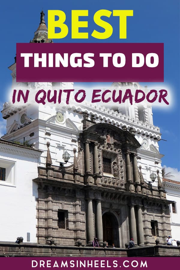 best-things-to-do-in-quito-ecuador-Dreams-in-heels