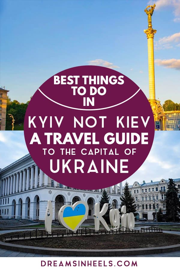 Best-Things-to-do-in-Kyiv-not-Kiev–A-travel-guide-to-the-capital-of-Ukraine