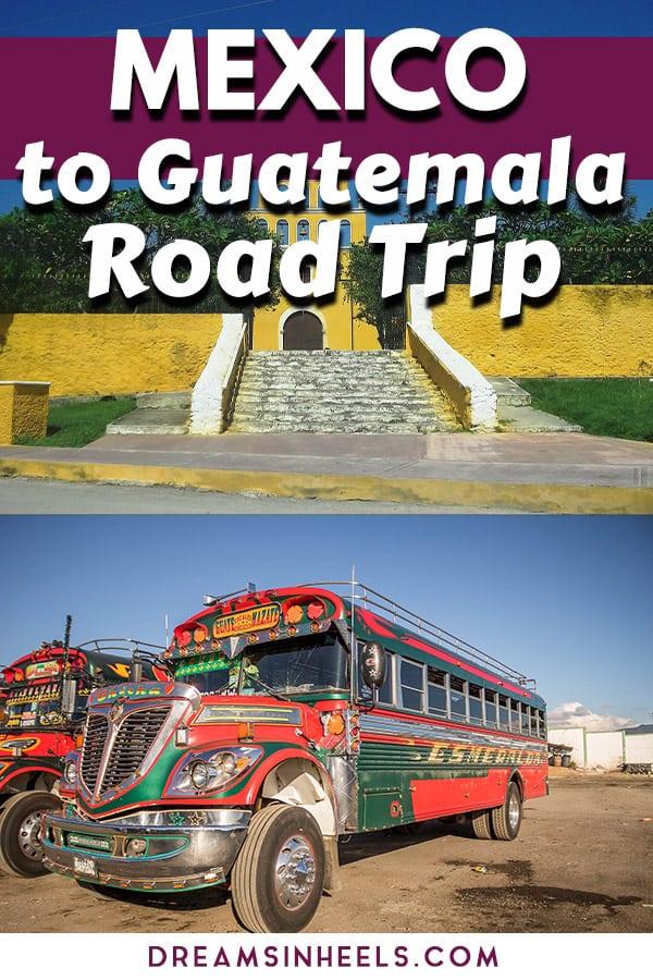 mexico-to-guatemala-road-trip