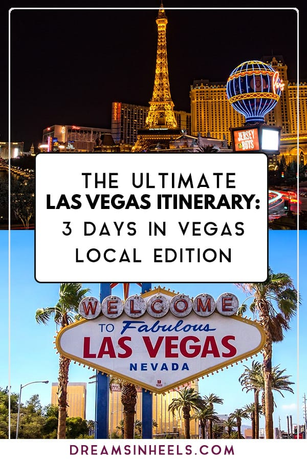 The Ultimate Las Vegas Itinerary- 3 days in Vegas local edition