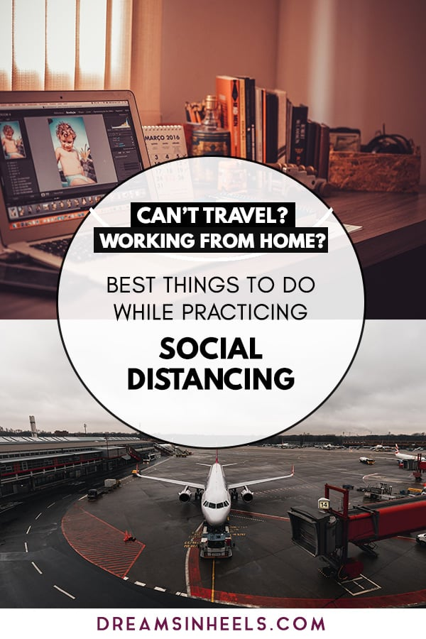 Can't travel_ Working from home_ Best Things to do while practicing social distancing
