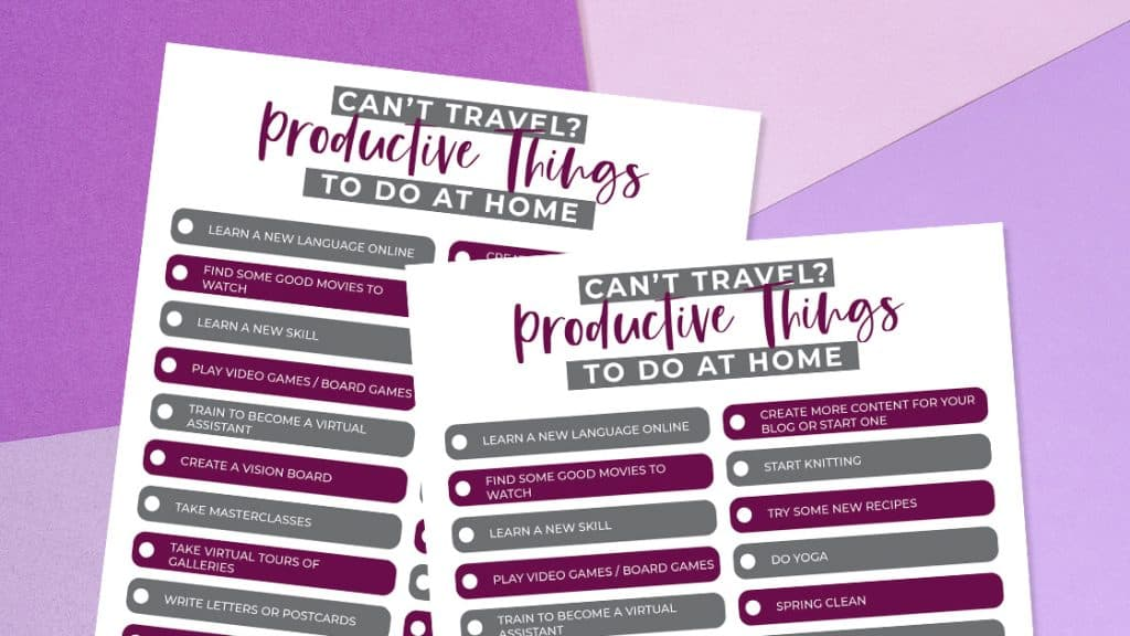 Cannot travel-Productive things to do from home