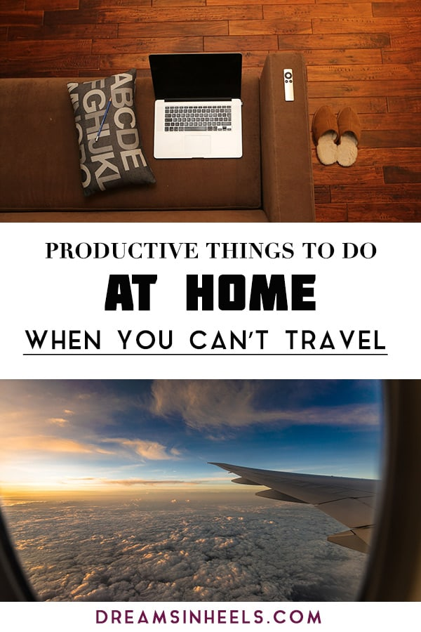 Productive-things-to-do-at-home-when-you-can't-travel